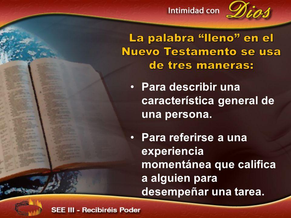La palabra lleno en el Nuevo Testamento se usa de tres maneras: