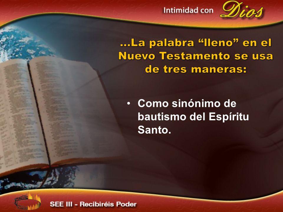 …La palabra lleno en el Nuevo Testamento se usa de tres maneras: