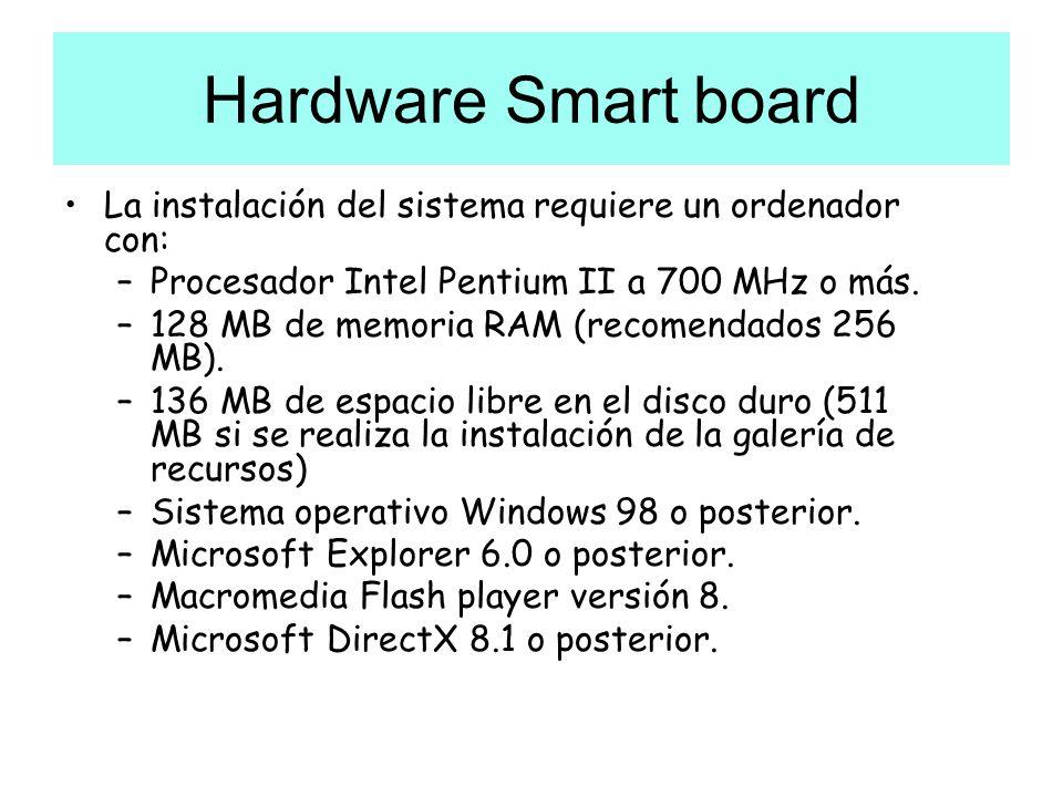Hardware Smart board La instalación del sistema requiere un ordenador con: Procesador Intel Pentium II a 700 MHz o más.