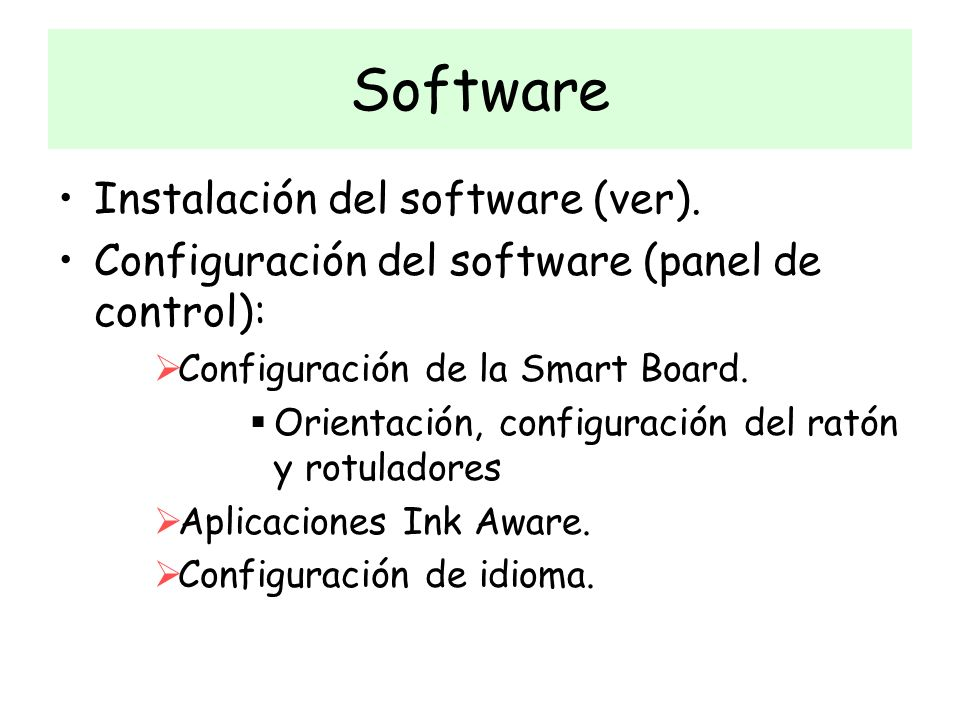 Software Instalación del software (ver).