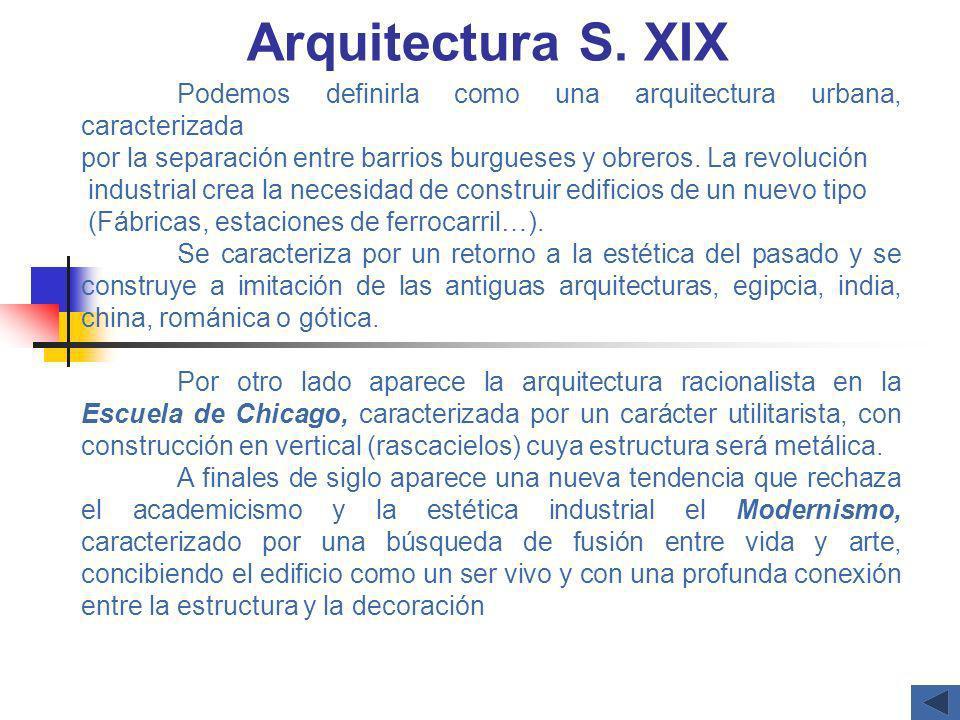 Arquitectura S. XIXPodemos definirla como una arquitectura urbana, caracterizada. por la separación entre barrios burgueses y obreros. La revolución.