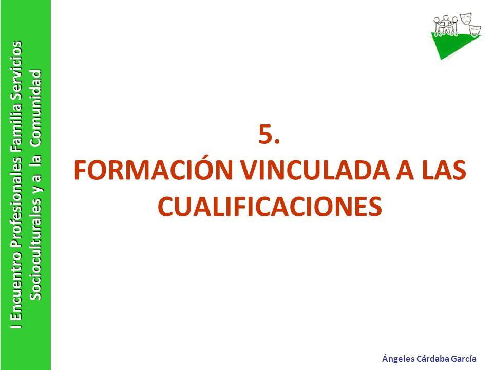 5. FORMACIÓN VINCULADA A LAS CUALIFICACIONES