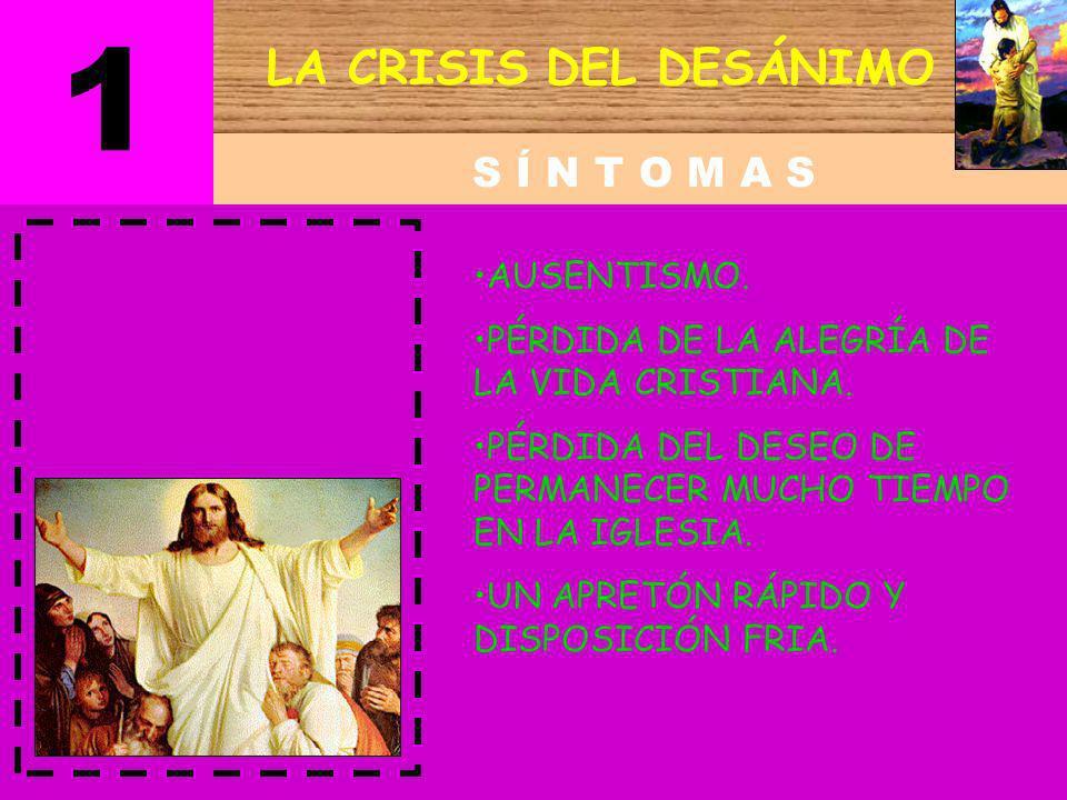 1 LA CRISIS DEL DESÁNIMO S Í N T O M A S AUSENTISMO.