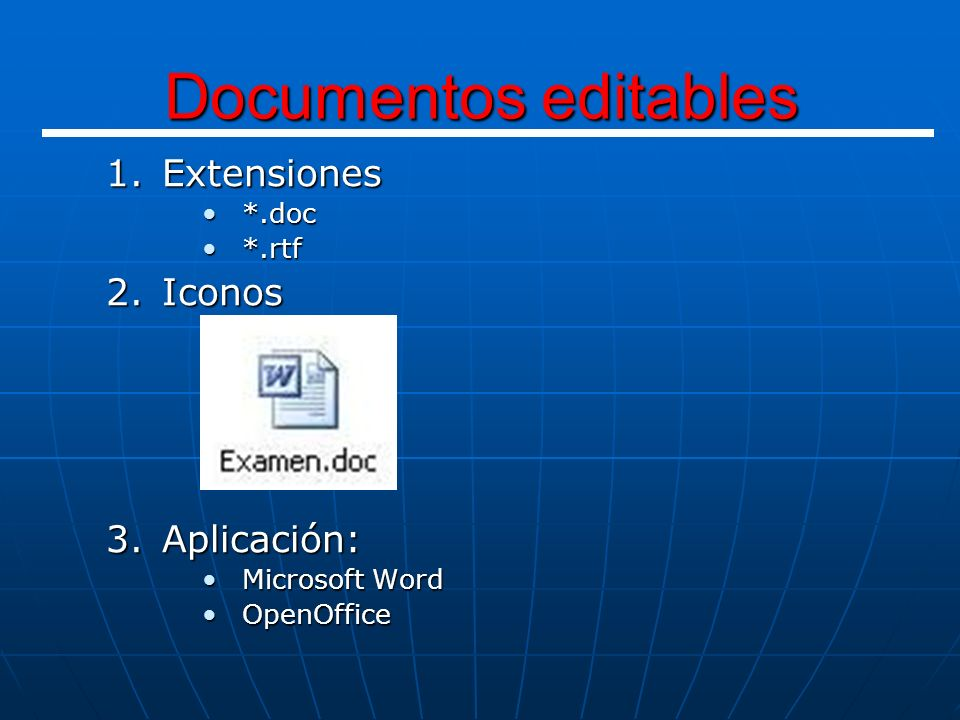 Documentos editables Extensiones Iconos Aplicación: *.doc *.rtf