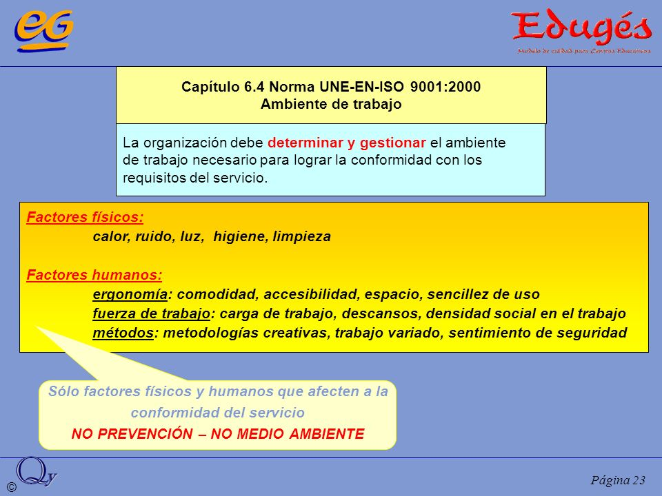 Capítulo 6.4 Norma UNE-EN-ISO 9001:2000 Ambiente de trabajo
