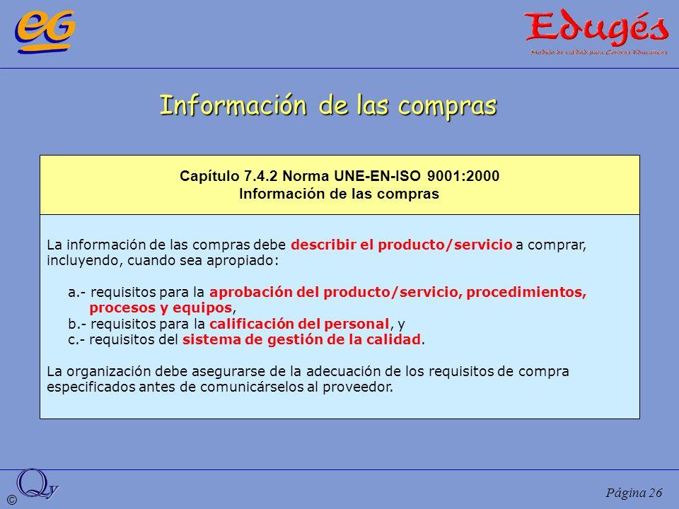 Capítulo 7.4.2 Norma UNE-EN-ISO 9001:2000 Información de las compras