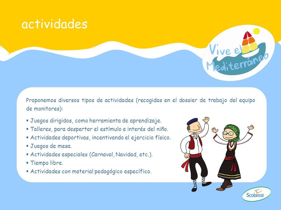 actividades Proponemos diversos tipos de actividades (recogidas en el dossier de trabajo del equipo de monitores):