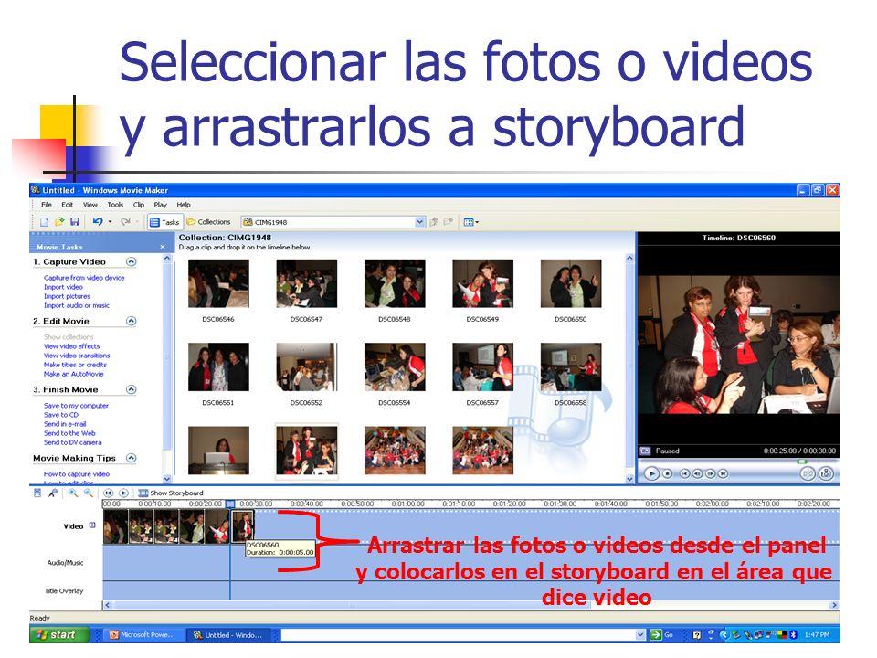Seleccionar las fotos o videos y arrastrarlos a storyboard