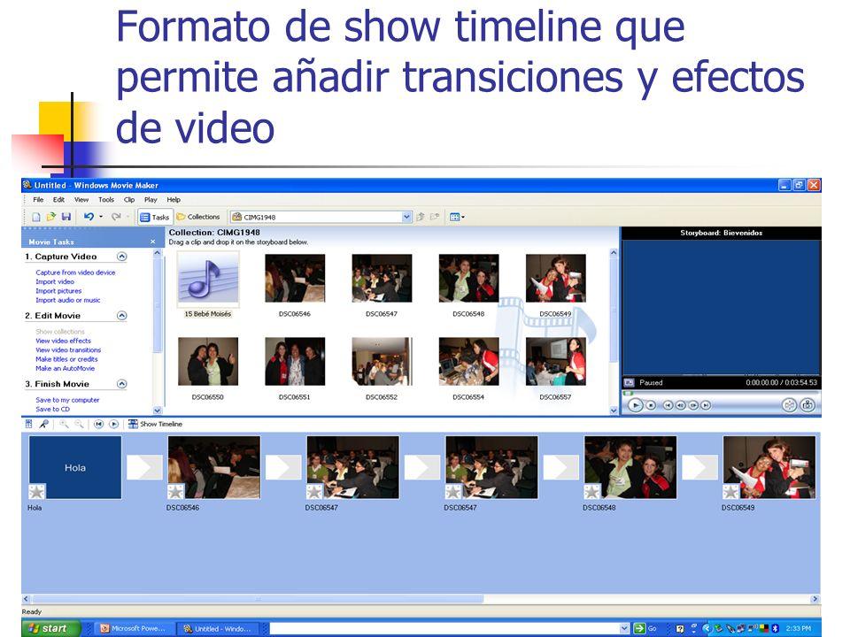 Formato de show timeline que permite añadir transiciones y efectos de video