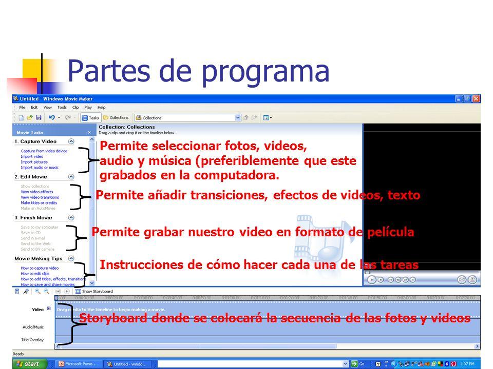 Partes de programa Permite seleccionar fotos, videos,