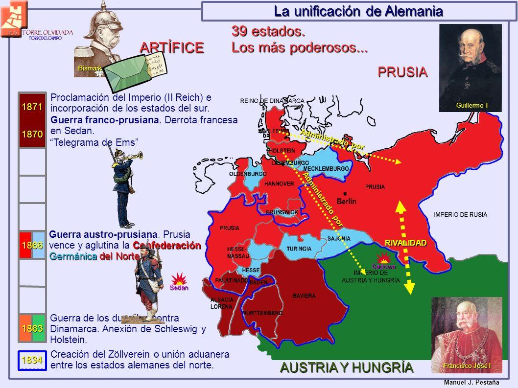 La unificación de Alemania 39 estados. Los más poderosos... ARTÍFICE