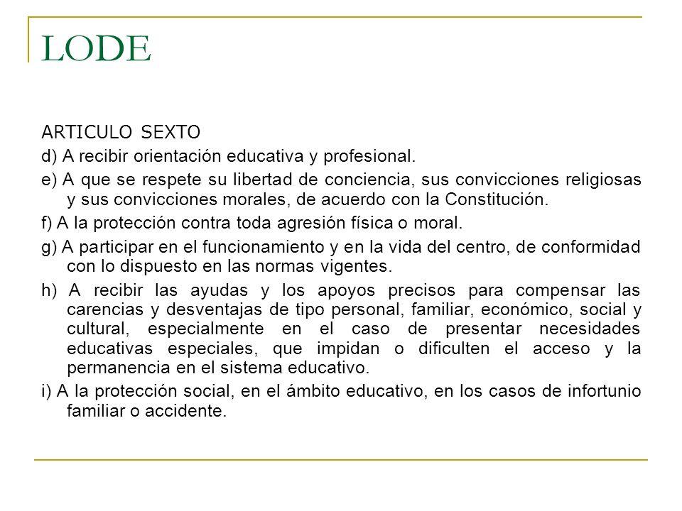 LODE ARTICULO SEXTO d) A recibir orientación educativa y profesional.
