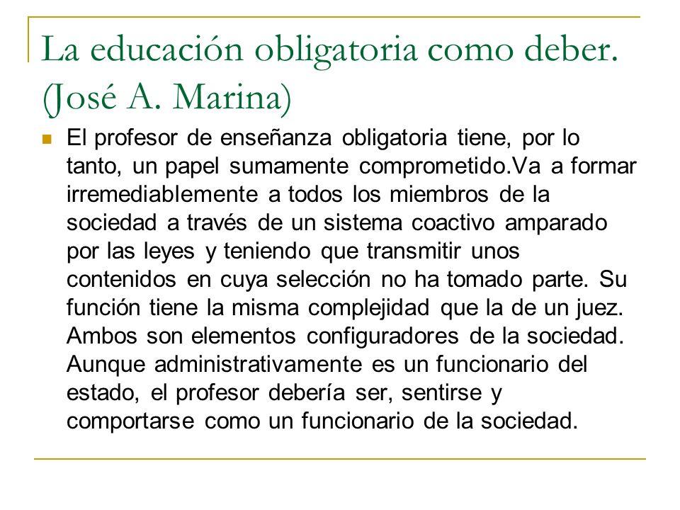 La educación obligatoria como deber. (José A. Marina)