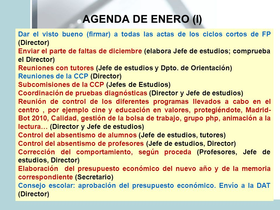 AGENDA DE ENERO (I) Dar el visto bueno (firmar) a todas las actas de los ciclos cortos de FP (Director)