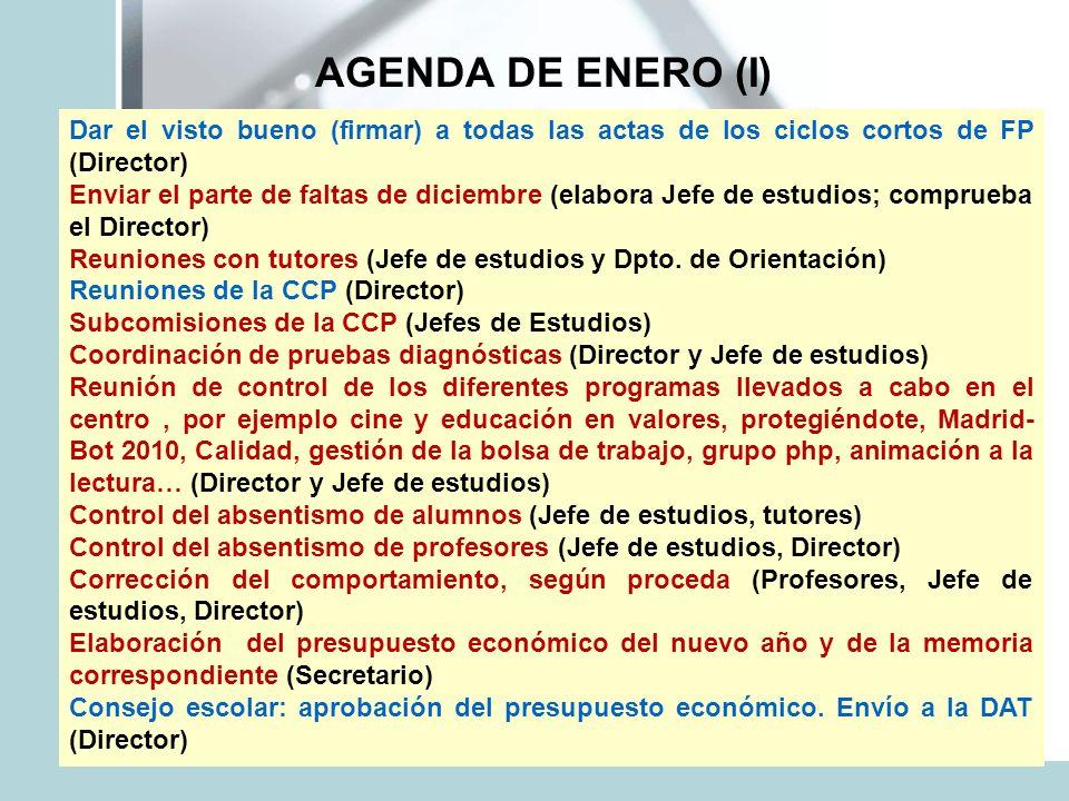 AGENDA DE ENERO (I)Dar el visto bueno (firmar) a todas las actas de los ciclos cortos de FP (Director)