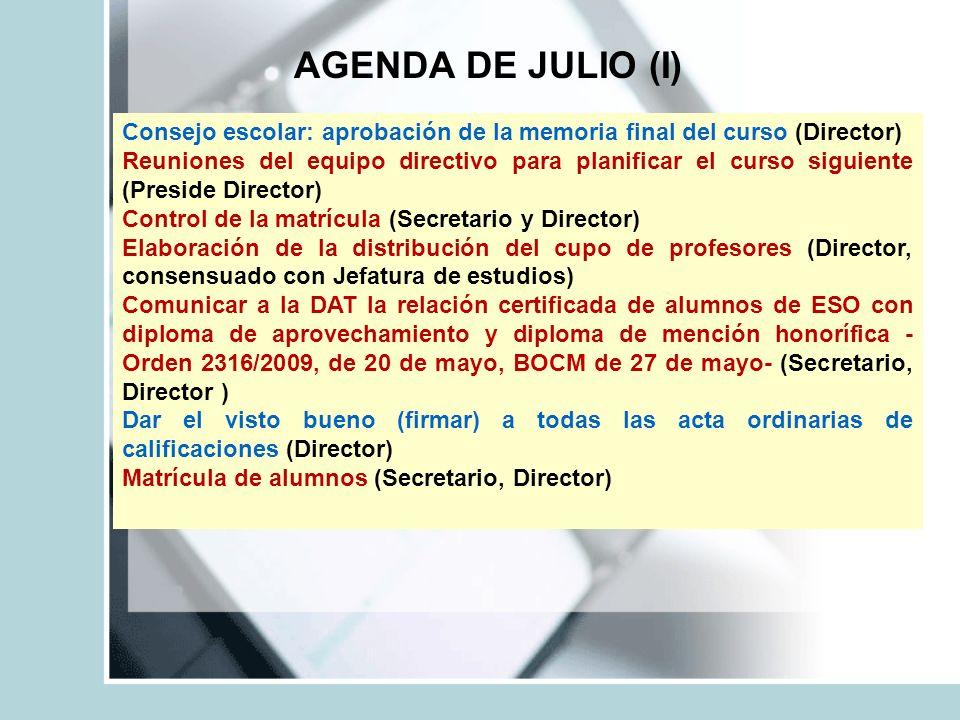 AGENDA DE JULIO (I) Consejo escolar: aprobación de la memoria final del curso (Director)