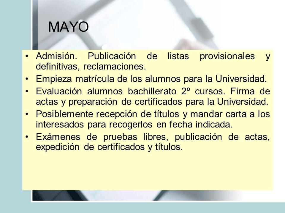 MAYO Admisión. Publicación de listas provisionales y definitivas, reclamaciones. Empieza matrícula de los alumnos para la Universidad.