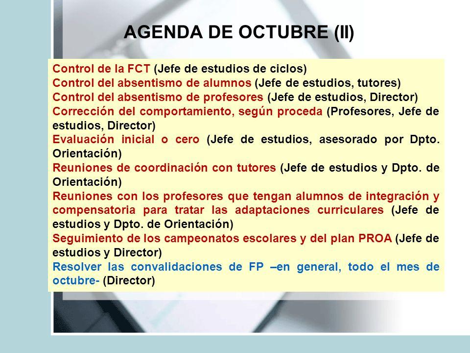 AGENDA DE OCTUBRE (II) Control de la FCT (Jefe de estudios de ciclos)