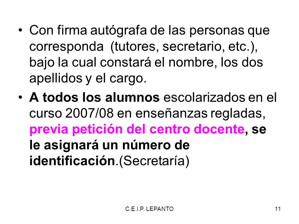 Con firma autógrafa de las personas que corresponda (tutores, secretario, etc.), bajo la cual constará el nombre, los dos apellidos y el cargo.