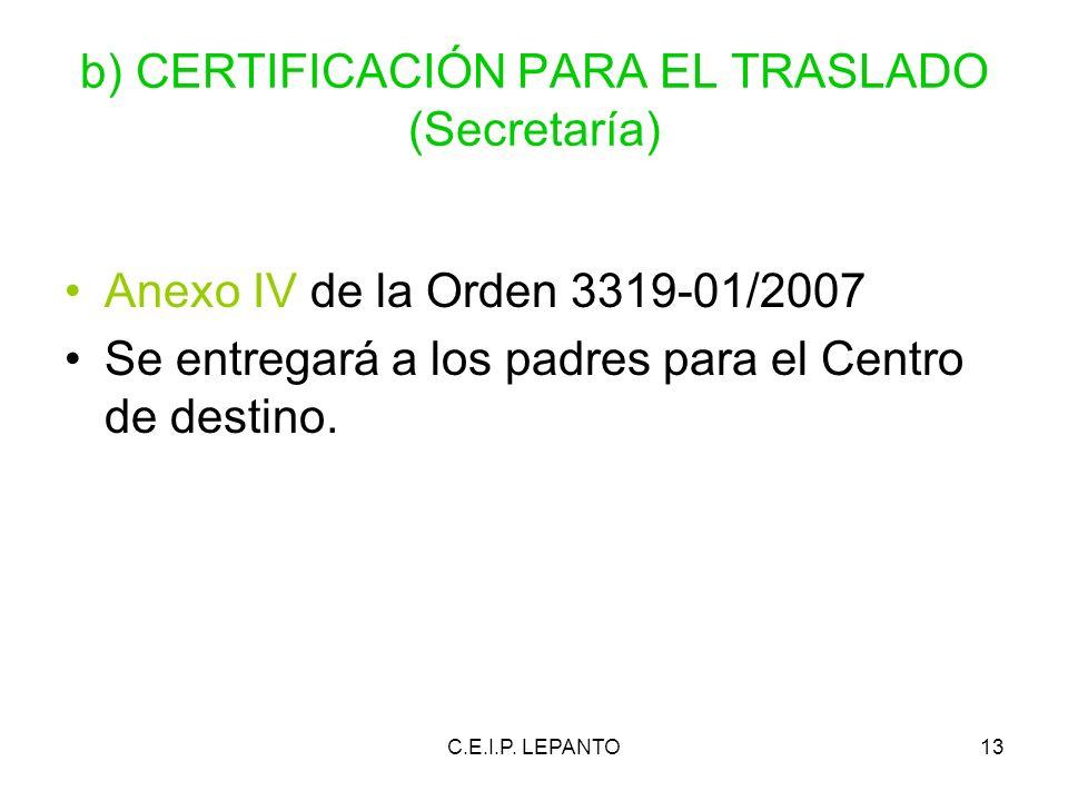 b) CERTIFICACIÓN PARA EL TRASLADO (Secretaría)