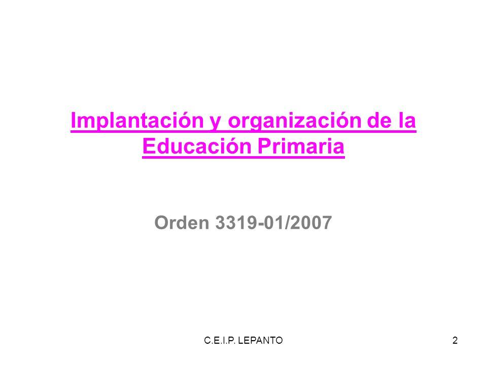 Implantación y organización de la Educación Primaria Orden 3319-01/2007