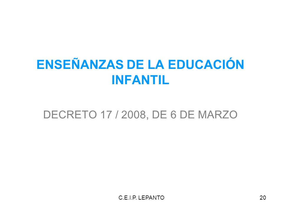 ENSEÑANZAS DE LA EDUCACIÓN INFANTIL DECRETO 17 / 2008, DE 6 DE MARZO