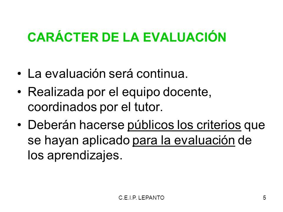 CARÁCTER DE LA EVALUACIÓN La evaluación será continua.