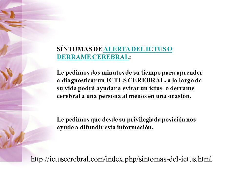 SÍNTOMAS DE ALERTA DEL ICTUS O DERRAME CEREBRAL: