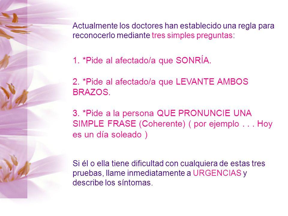 Actualmente los doctores han establecido una regla para reconocerlo mediante tres simples preguntas: