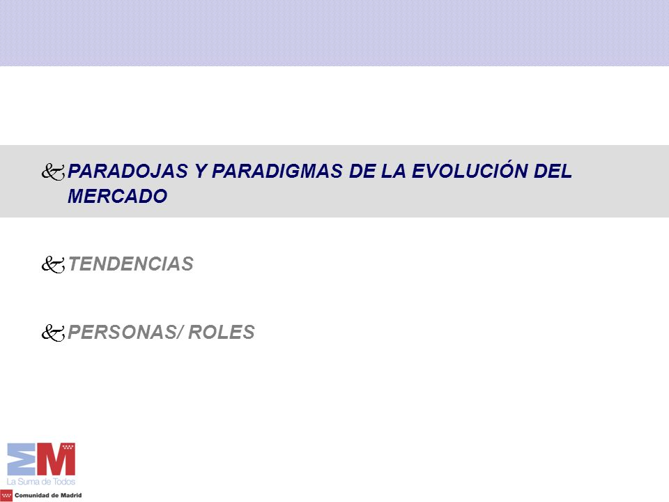 PARADOJAS Y PARADIGMAS DE LA EVOLUCIÓN DEL MERCADO