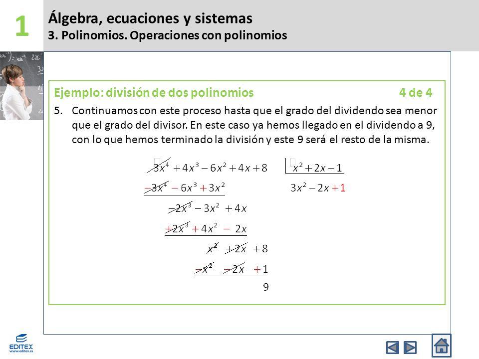 1 Álgebra, ecuaciones y sistemas 3. Polinomios. Operaciones con polinomios.