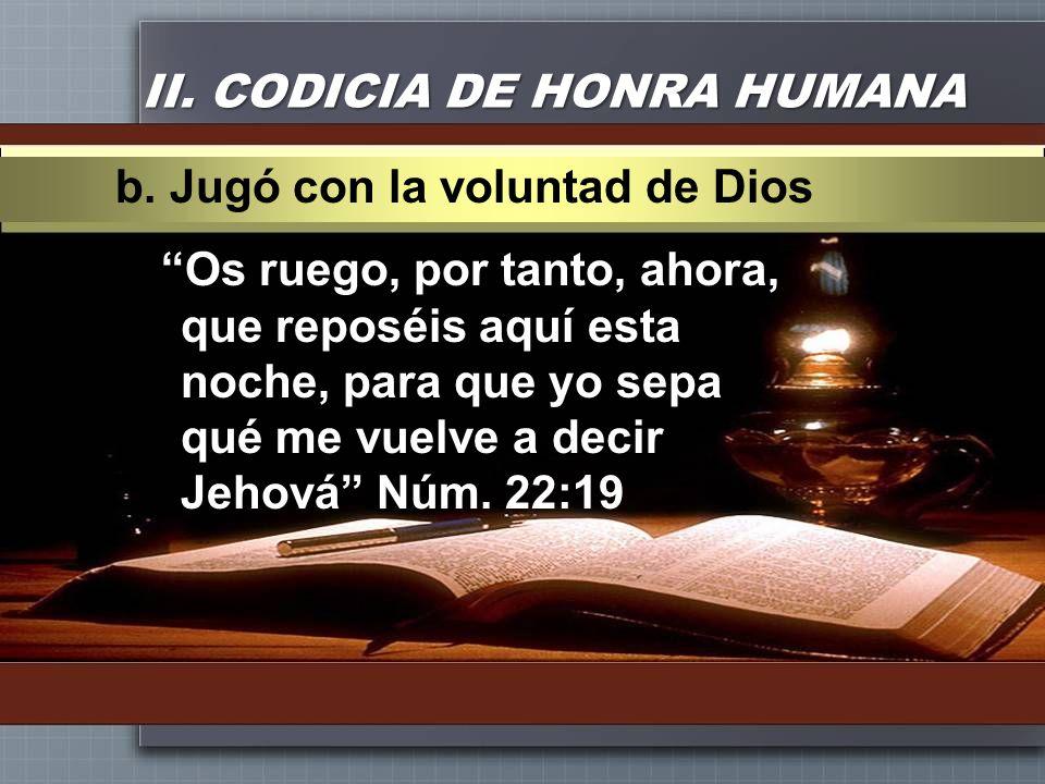 II. CODICIA DE HONRA HUMANA