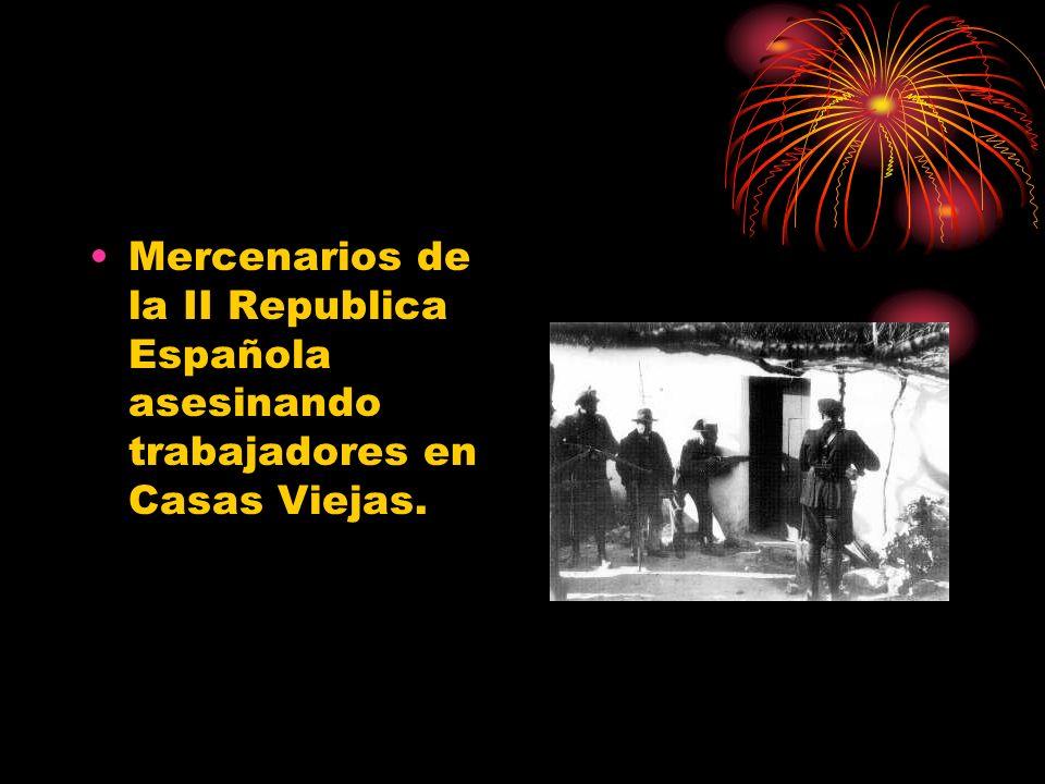 Mercenarios de la II Republica Española asesinando trabajadores en Casas Viejas.