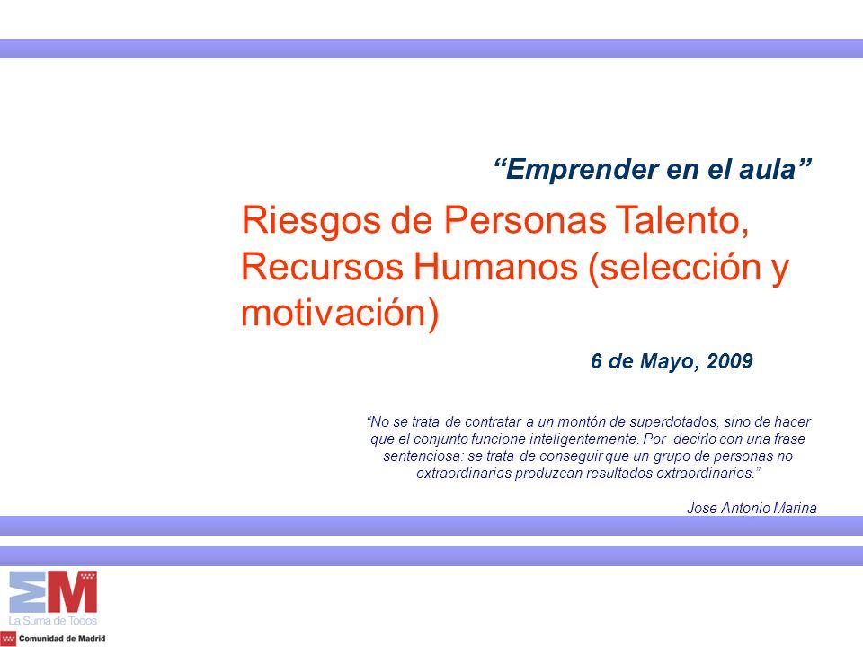 Riesgos de Personas Talento, Recursos Humanos (selección y motivación)