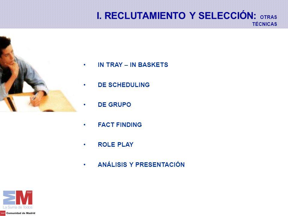 I. RECLUTAMIENTO Y SELECCIÓN: OTRAS TÉCNICAS