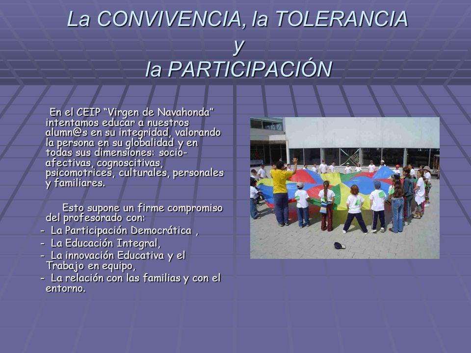 La CONVIVENCIA, la TOLERANCIA y la PARTICIPACIÓN