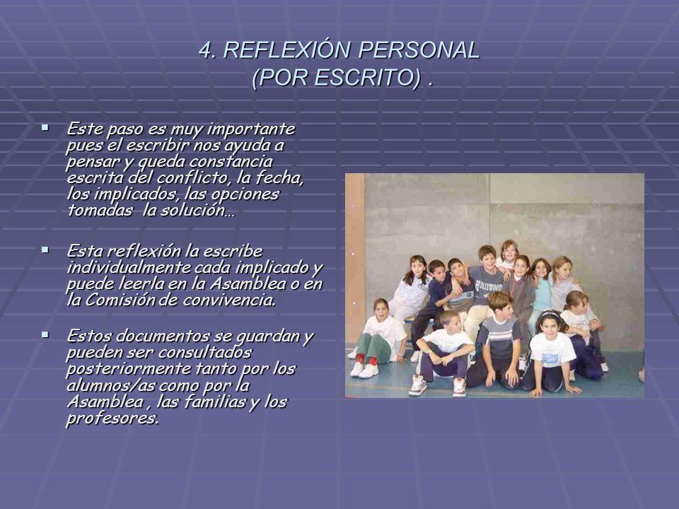 4. REFLEXIÓN PERSONAL (POR ESCRITO) .