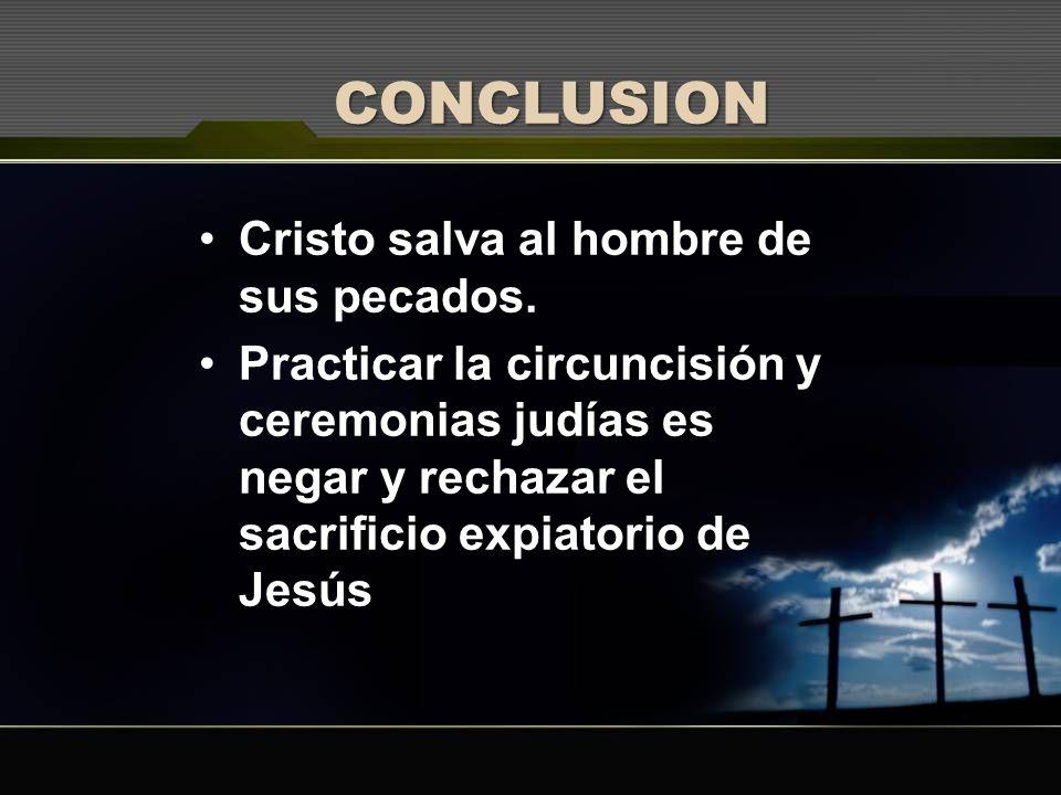 CONCLUSION Cristo salva al hombre de sus pecados.