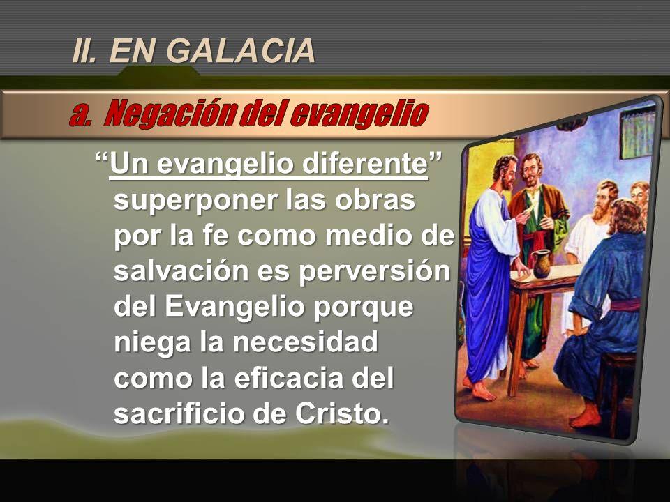 a. Negación del evangelio