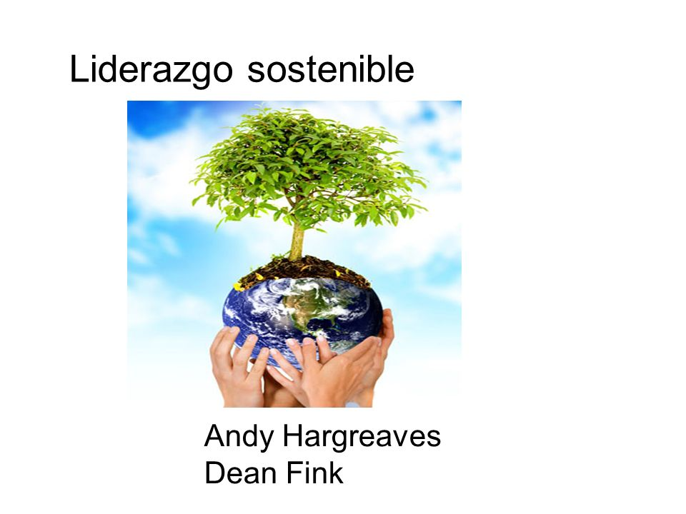 Liderazgo sostenible Andy Hargreaves Dean Fink