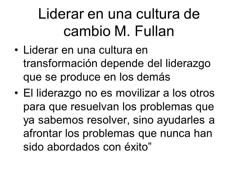 Liderar en una cultura de cambio M. Fullan