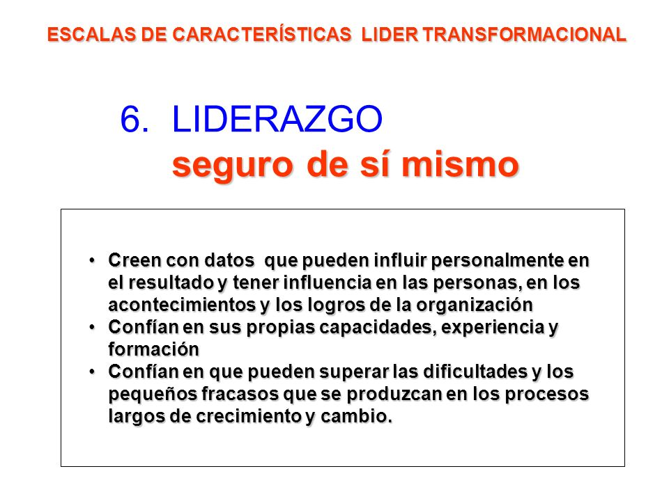 6. LIDERAZGO seguro de sí mismo