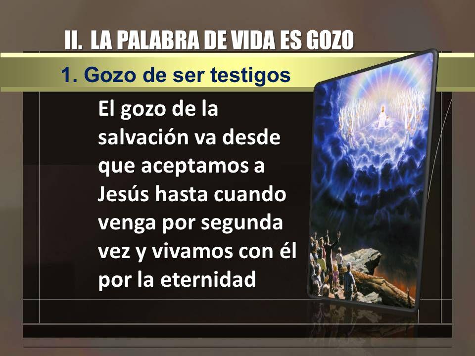 II. LA PALABRA DE VIDA ES GOZO