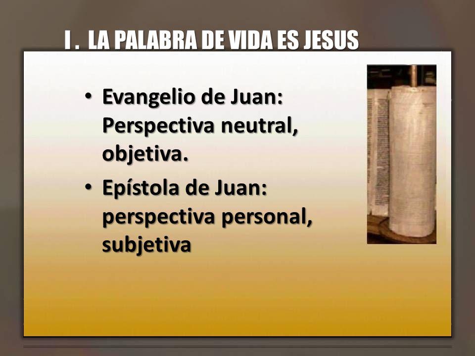 I . LA PALABRA DE VIDA ES JESUS