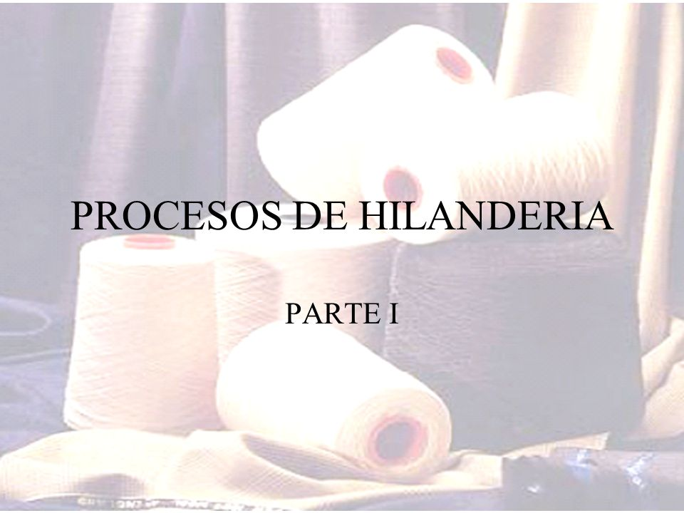 PROCESOS DE HILANDERIA