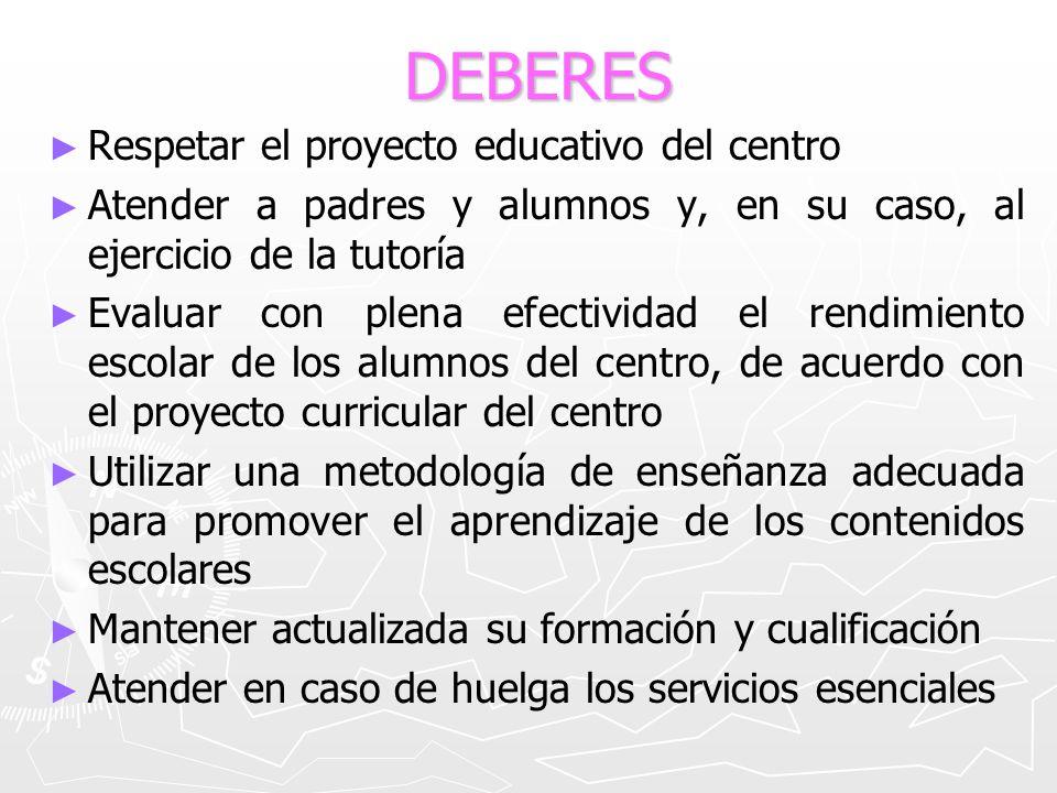 DEBERES Respetar el proyecto educativo del centro