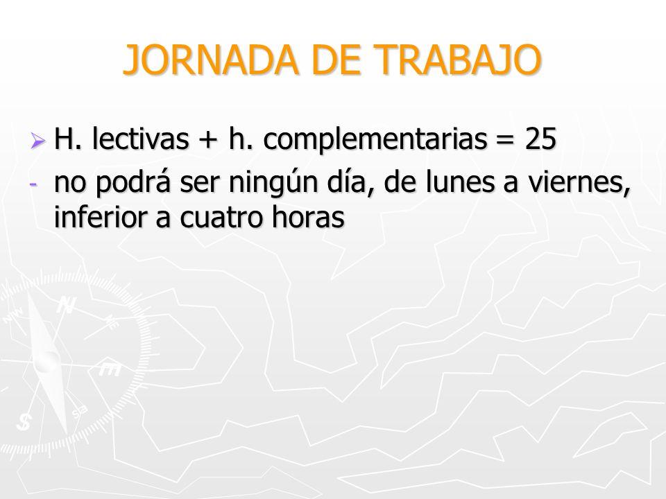 JORNADA DE TRABAJO H. lectivas + h. complementarias = 25