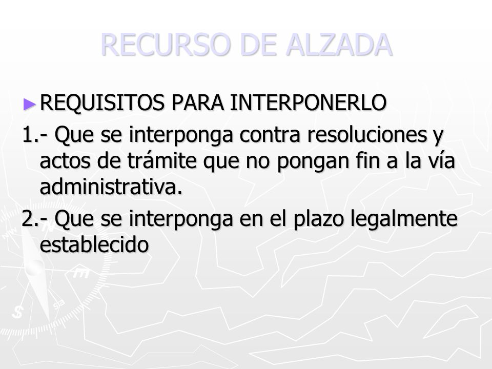 RECURSO DE ALZADA REQUISITOS PARA INTERPONERLO