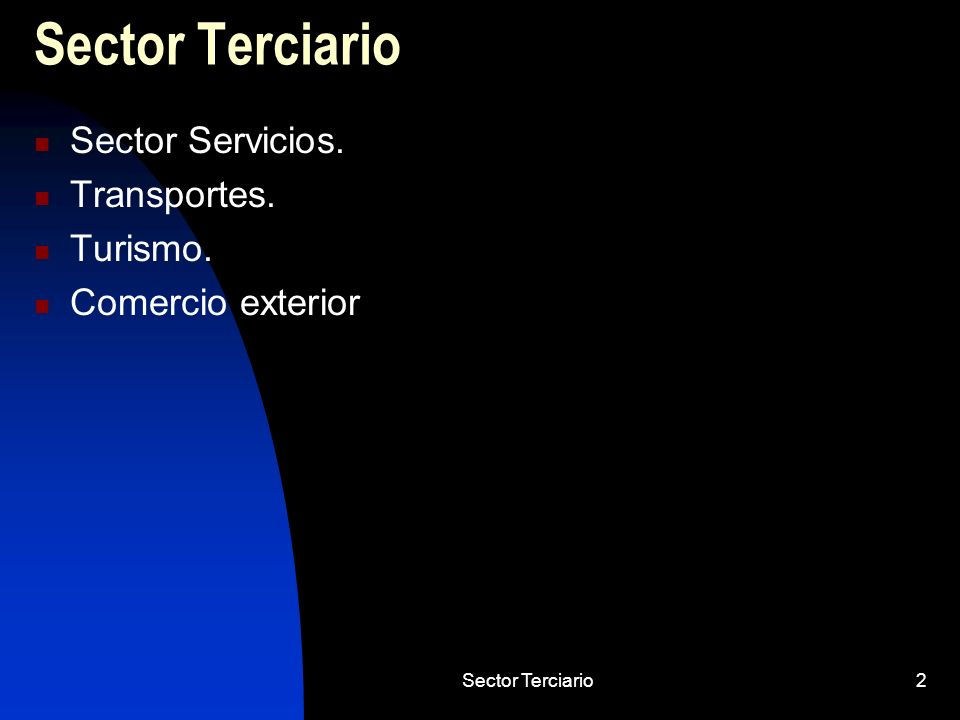 Sector Terciario Sector Servicios. Transportes. Turismo.