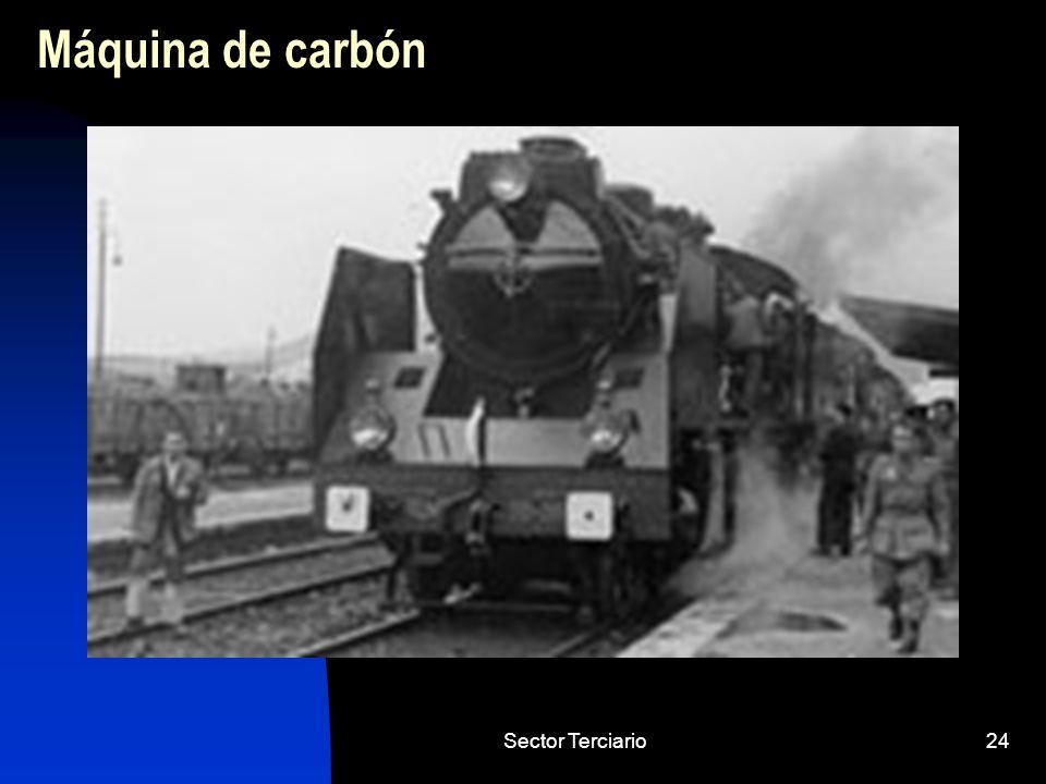 Máquina de carbón Sector Terciario